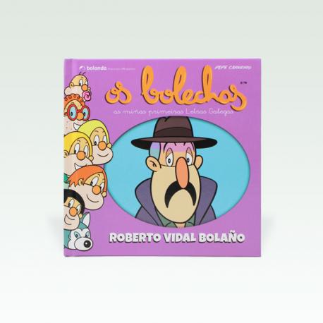 Roberto Vidal Bolaño - As miñas primeiras Letras Galegas